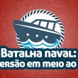 Batalha naval: a diversão em meio ao caos